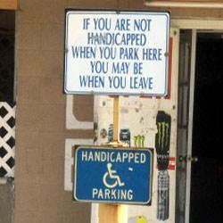Panneau Blanc : Si vous n'êtes pas handcapé(e) en parquant ici, vous ...